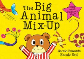 The Big Animal Mix-Up. by Garath Edwards