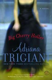 Big Cherry Holler - Trigiani, Adriana