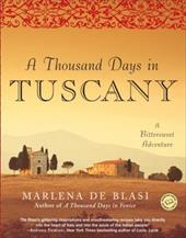 A Thousand Days in Tuscany: A Bittersweet Adventure - De Blasi, Marlena