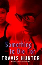 Something to Die for - Hunter, Travis