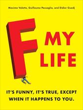 F My Life - Valette, Maxime / Passaglia, Guillaume / Guedj, Didier