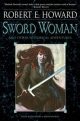 Sword Woman and Other Historical Adventures - Robert E. Howard