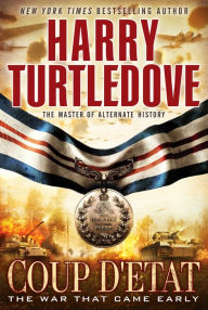 Coup d'Etat (War That Came Early Series #4) - Harry Turtledove