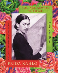 You are Always With Me: Letters to Mama Frida Kahlo Author