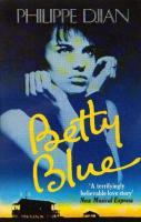 Betty Blue: The Story of a Passion