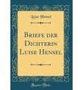 Briefe Der Dichterin Luise Hensel (Classic Reprint)