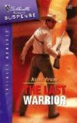 The Last Warrior (Silhouette Intimate Moments)