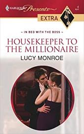 Housekeeper to the Millionaire - Monroe, Lucy