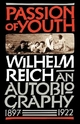 Passion of Youth - Wilhelm Reich
