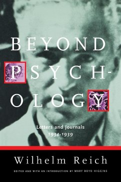 Beyond Psychology: Letters and Journals 1934-1939 - Reich, Wilhelm