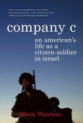 Company C: An American's Life as a Citizen-Soldier in Israel - Watzman, Haim