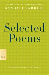 Selected Poems - Jarrell, Randall / Pritchard, William H.