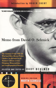 Memo from David O. Selznick: The Creation of Gone With the Wind and Other Motion-Picture Classics David O. Selznick Author