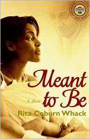 Meant to Be: A Novel - Rita Coburn Whack