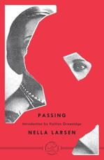 Passing - Nella Larsen (author), Ntozake Shange (introduction), Mae Henderson (foreword)
