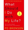 What Should I Do with My Life - P.O. Bronson