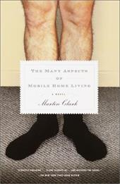 The Many Aspects of Mobile Home Living - Clark, Martin
