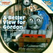 A Better View for Gordon (Thomas & Friends): And Other Thomas the Tank Engine Stories