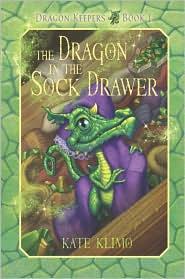 The Dragon in the Sock Drawer (Dragon Keepers Series #1) - Kate Klimo, John Shroades (Illustrator)