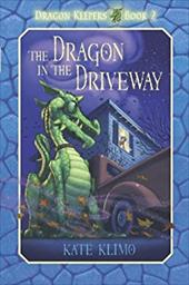 The Dragon in the Driveway - Klimo, Kate / Shroades, John