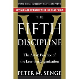 The Fifth Discipline : The Art & Practice Of The Learning Organization - Peter M. Seng