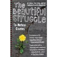 The Beautiful Struggle - COATES, TA-NEHISI