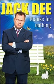 Thanks for Nothing - Jack Dee