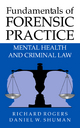 Fundamentals of Forensic Practice - Lord Richard Rogers; Daniel W. Shuman