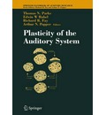 Plasticity of the Auditory System: v. 21 - Thomas N. Parks