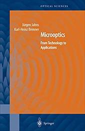 Microoptics: From Technology to Applications - Jahns, Jurgen / Brenner, Karl-Heinz / Morris, G. Michael