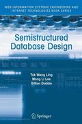 Ling, Tok Wang;Gillian Dobbie;Tok Wang Ling: Semistructured Database Design