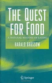 The Quest for Food: A Natural History of Eating - Brussow, Harald
