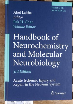 Handbook of Neurochemistry and Molecular Neurobiology Acute Ischemic Injury and Repair in the Nervous System. Springer Reference. - Chan, Pak H. and Abel [Ed.] Lajtha.