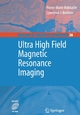 Ultra High Field Magnetic Resonance Imaging - Pierre-Marie Robitaille;  Lawrence Berliner