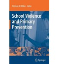 School Violence and Primary Prevention - Thomas W. Miller