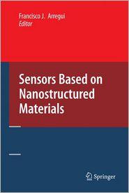 Sensors Based on Nanostructured Materials - Francisco J. Arregui (Editor)