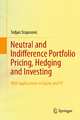 Neutral and Indifference Portfolio Pricing, Hedging and Investing - Srdjan Stojanovic