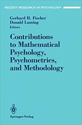 Contributions to Mathematical Psychology, Psychometrics, and Methodology - Fischer, Gerhard H. / Laming, Donald