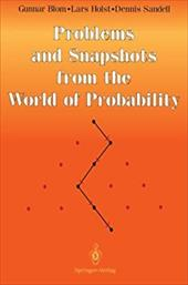 Problems and Snapshots from the World of Probability - Blom, G. / Sandell, Dennis / Blom, Gunnar