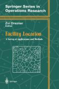 Facility Location: A Survey of Applications and Methods (Springer Series in Operations Research and Financial Engineering)