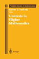 Contests in Higher Mathematics - Gabor J. Szekely