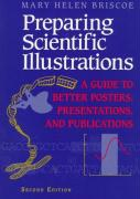 Preparing Scientific Illustrations: A Guide to Better Posters, Presentations, and Publications