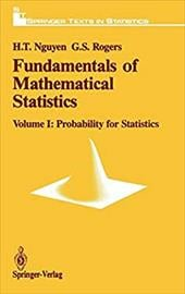Fundamentals of Mathematical Statistics: Vol. 1: Probability for Statistics - Nguyen, H. T. / Rogers, G. S. / Nguyen, Hung T.