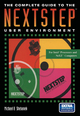 The Complete Guide to the NEXTSTEP (TM) User Environment - Michael B. Shebanek
