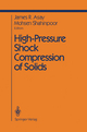High-Pressure Shock Compression of Solids - J.R. Asay; Mohsen Shahinpoor; J.R. Asay