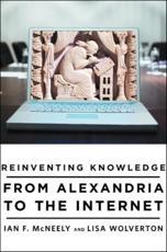 Reinventing Knowledge - Ian F. Mcneely, Lisa Wolverton
