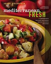 Mediterranean Fresh: A Compendium of One-Plate Salad Meals and Mix-And-Match Dressings - Goldstein, Joyce / Baranowski, Andre / Goldstein, Evan