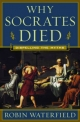 Why Socrates Died - Robin Waterfield
