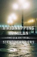 A Kidnapping in Milan: The CIA on Trial