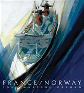 France/Norway: France's Last Liner/Norway's First Mega Cruise Ship - Maxtone-Graham, John